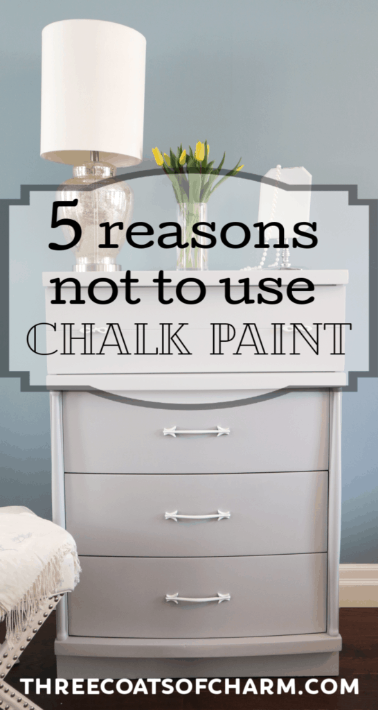 5 Reasons Not To Use Chalk Paint Three Coats Of Charm